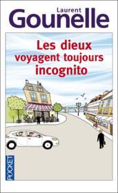 Critique du livre Les dieux voyagent toujours incognito par Laurent Gounelle