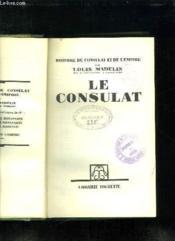 Le Consulat. - Couverture - Format classique