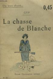 La Chasse De Blanche. Collection : Une Heure D'Oubli N° 18 - Couverture - Format classique