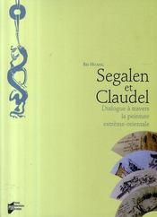 Segalen et Claudel ; dialogue à travers la peinture extrême-orientale - Intérieur - Format classique