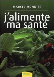 J'Alimente Ma Sante - Couverture - Format classique