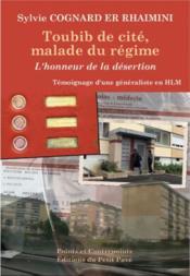 Toubib de cité, malade du régime ; l'honneur de la désertion - Couverture - Format classique