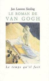 Le Roman De Van Gogh - Couverture - Format classique