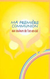 Ma Premiere Communion Aux Couleurs De L'Arc-E-Ciel - Intérieur - Format classique