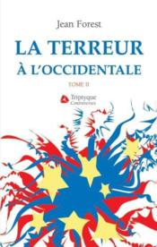 La Terreur A L Occidentale T 02  - Forest Jean