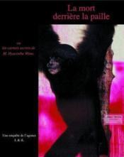 La mort derrière la paille ou les carnets secrets de m. hyacinthe wims - Couverture - Format classique