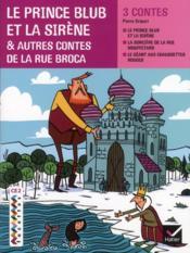 Facettes Bibliotheque ; Le Prince Blub Et La Sirène, Et Autres Contes De La Rue Broca ; Ce2 - Couverture - Format classique