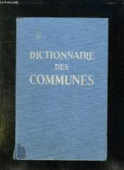 DICTIONNAIRE DES COMMUNES. FRANCE METROPOLITAINE, DEPARTEMENTS D OUTRE MER, RATTACHEMENTS ET STATISTIQUES. 28em EDITION. - Couverture - Format classique