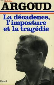 La Decadence, L'Imposture Et La Tragedie. - Couverture - Format classique