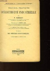 Travaux Pratiques D'Electricite Industrielle - Tome 1 - Des Mesures Industrielles - Couverture - Format classique