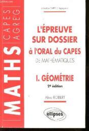 L'Epreuve Sur Dossier A L'Oral Du Capes De Mathematiques I Geometrie 2e Edition - Couverture - Format classique