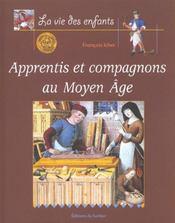 Apprentis Et Compagnons Au Moyen-Age - Intérieur - Format classique