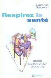 Respirez la sante grace au bol d'air jacquier - Intérieur - Format classique