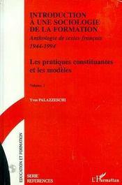 Introduction à une sociologie de la formation ; les pratiques constituantes et les modèles - Intérieur - Format classique
