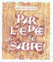 Par L'Epee Et Le Sabre - Couverture - Format classique