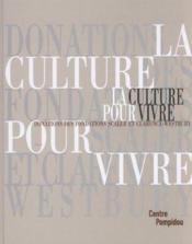 La culture pour vivre ; donations des fondations scaler et clarence-westbury - Couverture - Format classique