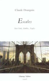 Escales ; new york dublin naples - Couverture - Format classique