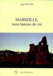 Marseille Mon Histoire De Vie - Couverture - Format classique
