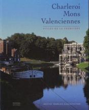 Charleroi, Mons, Valenciennes ; villes de la frontière - Couverture - Format classique