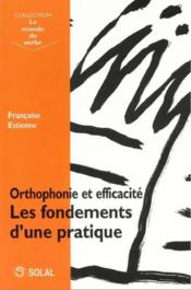 Orthophonie et efficacité ; les fondements d'une pratique - Couverture - Format classique
