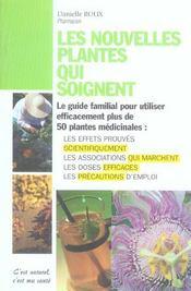 Les nouvelles plantes qui soignent ; comment utiliser efficacement plus de 50 plantes médicinales : les effets prouvés scientifiquement, les associations qui marchent, les doses efficaces - Intérieur - Format classique