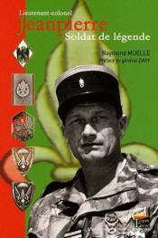 Lieutenant-colonel Jeanpierre ; soldat de légende - Couverture - Format classique
