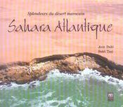 Sahara Atlantique ; splendeurs du désert marocain - Intérieur - Format classique