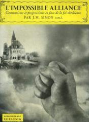 L'Impossible Alliance. Communisme Et Progressisme En Face De La Foi Chretienne. Bibliotheque Ecclesia N° 3. - Couverture - Format classique
