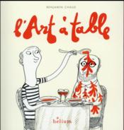 Vente livre :  L'art à table  - Benjamin Chaud