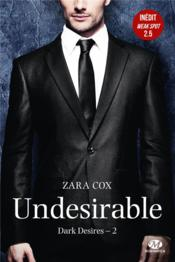 Vente livre :  Dark desires T.2 ; undesirable ; weak sport  - Zara Cox