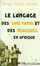 Langage Des Tam-Tams Et Des Masques En Afrique - Intérieur - Format classique