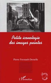 Petite Iconologie Des Images Peintes - Intérieur - Format classique