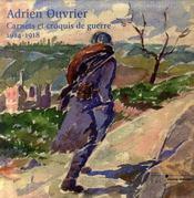 Adrien Ouvrier ; carnets et croquis de guerre 1914-1918 - Intérieur - Format classique