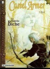 Castel Armer T.2 ; La Blanche Biche - Couverture - Format classique
