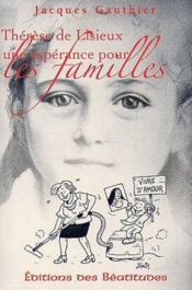Thérèse de Lisieux ; une espérance pour les familles - Couverture - Format classique