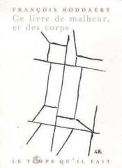 Ce livre de malheur et des corps - Couverture - Format classique