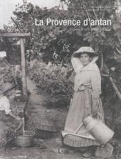 La Provence d'antan à travers le carte postale ancienne - Couverture - Format classique