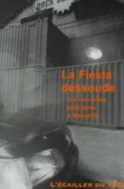 La fiesta dessoude ; dix nouvelles policières à Marseille - Couverture - Format classique