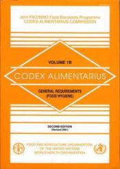 Codex alimentarius joint fao who food standards programme volume 1b general requirements food hygien - Couverture - Format classique