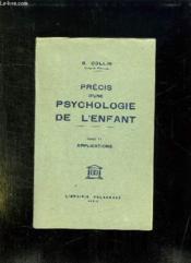 Precis D Une Psychologie De L Enfant. Tome Ii: Applications. - Couverture - Format classique