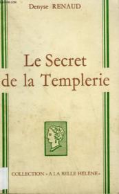 Le Secret De La Templerie. Collection : A La Belle Helene. - Couverture - Format classique