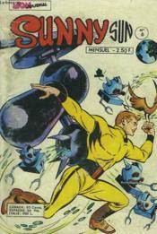 Sunny Sun. Mensuel N°6. Les Hommes De Fer Attaquent. - Couverture - Format classique