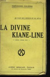 La Divine Kiane-Line. Au Pays De L'Opium Et Du Reve - Couverture - Format classique