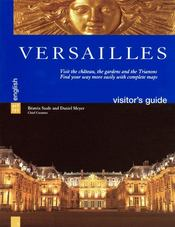 Versailles ; visitor's guide  - Beatrix Saule - Daniel Meyer