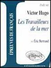 Étude sur Victor Hugo ; les travailleurs de la mer - Intérieur - Format classique