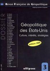 Geopolitique Des Etats-Unis Culture Interets Strategies Edition 2005 3 - Intérieur - Format classique