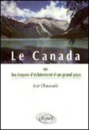 Le Canada Ou Les Risques D'Eclatement D'Un Grand Pays - Couverture - Format classique