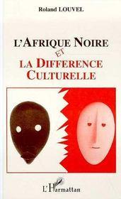 L'Afrique Noire Et La Difference Culturelle - Intérieur - Format classique