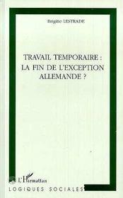 Travail Temporaire ; La Fin De L'Exception Allemande - Intérieur - Format classique