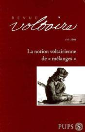 REVUE VOLTAIRE T.6 ; notion voltairienne des melanges - Couverture - Format classique